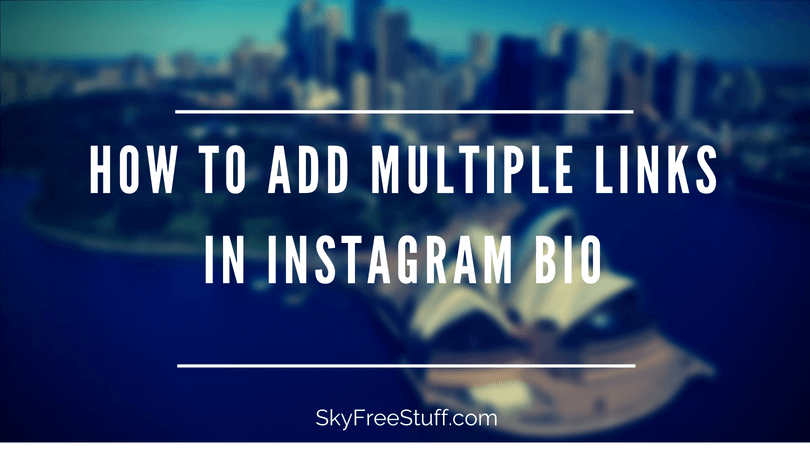 How to add multiple links in instagram bio
