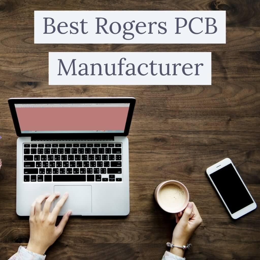 best rogers PCB manufacturer